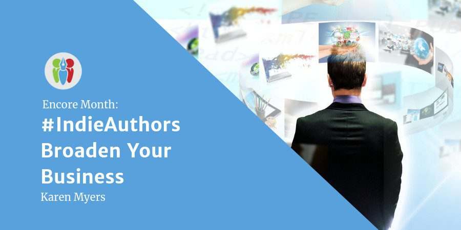 Encore Month: #IndieAuthors Broaden Your Business