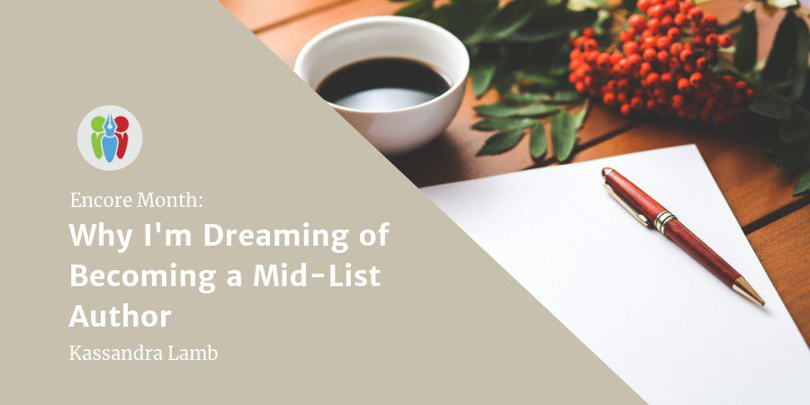 Encore Opinion: Why I'm Dreaming Of Becoming A Mid-List Author