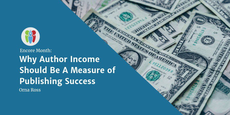 Encore Opinion: Why Author Income Should Be A Measure Of Publishing Success