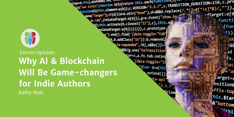 Encore Opinion: Why AI & Blockchain Will Be Game-changers For Indie Authors