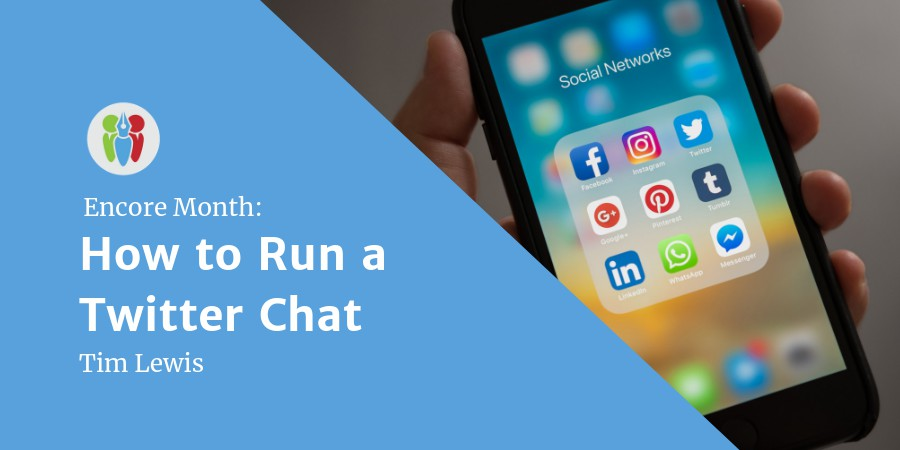 Encore Month: How To Run A Twitter Chat