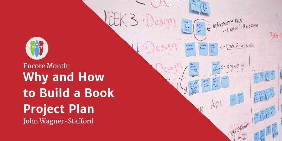 Encore Month: Why And How To Build A Book Project Plan