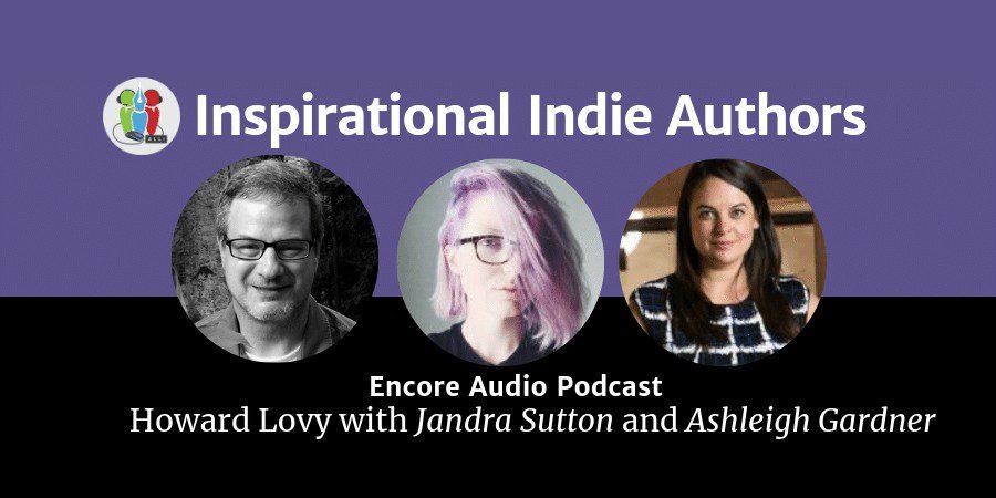 Encore IIA Podcast: Jandra Sutton & Ashleigh Gardner