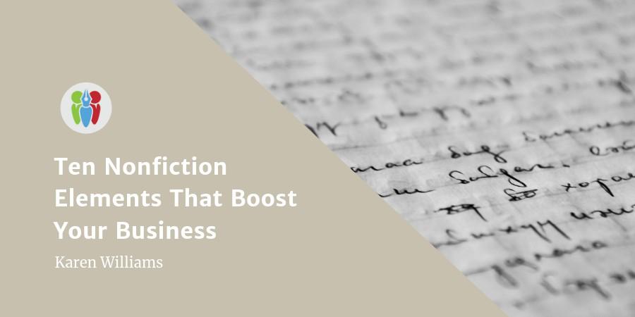 Ten Nonfiction Elements That Boost Your Business