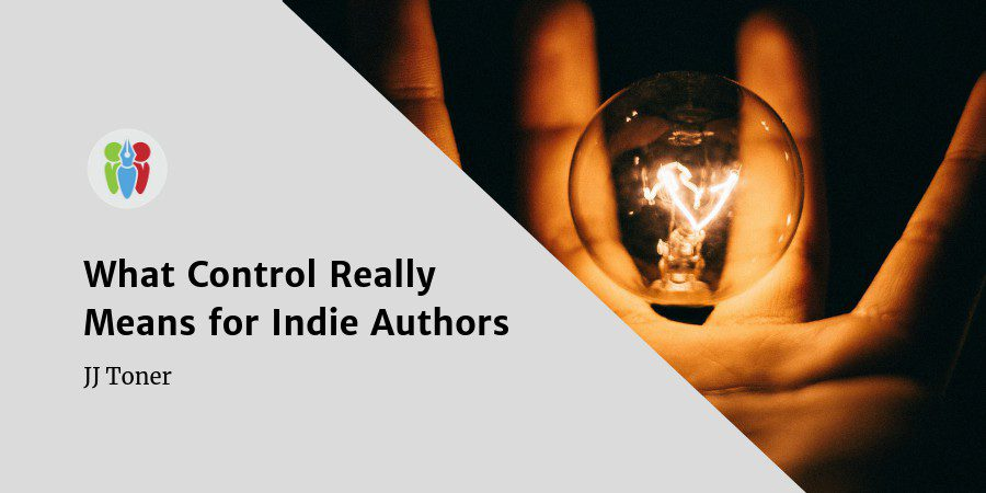 What Control Really Means For Indie Authors