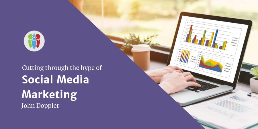 Social Media Marketing: Cutting Through The Hype