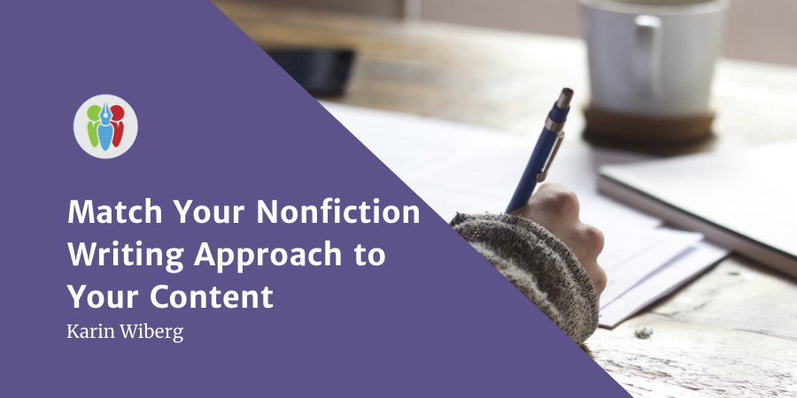 Match Your Nonfiction Writing Approach To Your Content: Gain Efficiency, Relieve Pressure