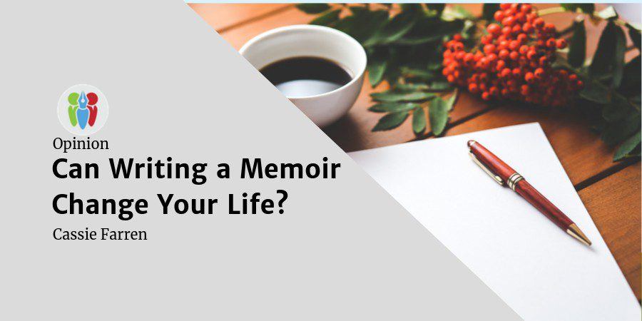 Opinion: Can Writing A Memoir Change Your Life?