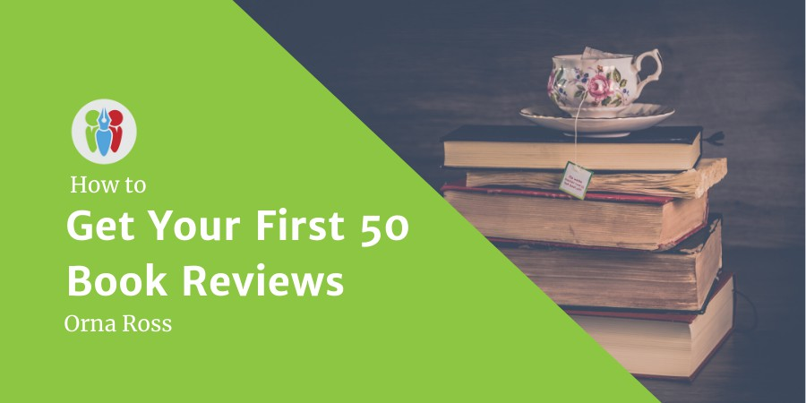 How To Get Your First 50 Book Reviews: A Quick & Easy Guide For Indie Authors