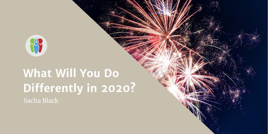 What Will You Do Differently In 2020?