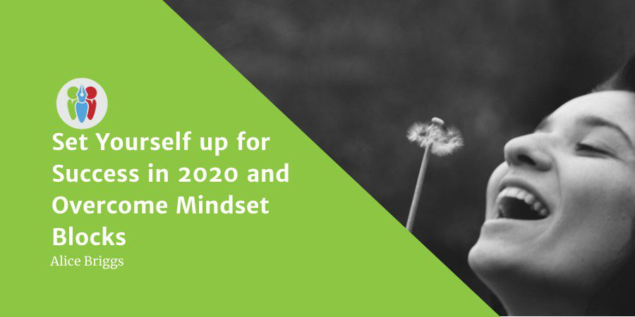 Set Yourself Up For Success In 2020 And Overcome Mindset Blocks