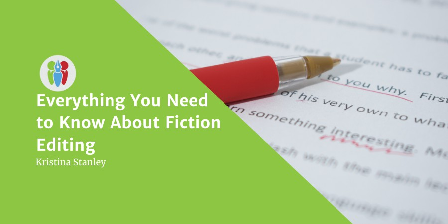 Everything You Need To Know About Fiction Editing