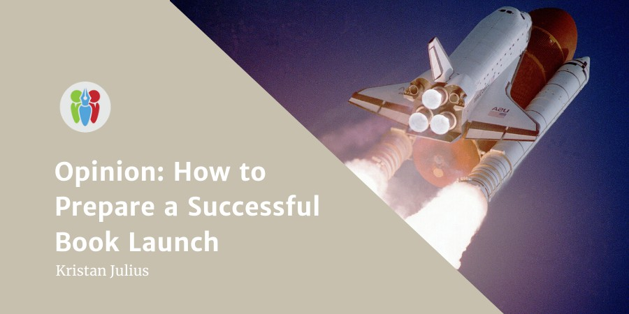 Opinion: How To Prepare A Successful Book Launch