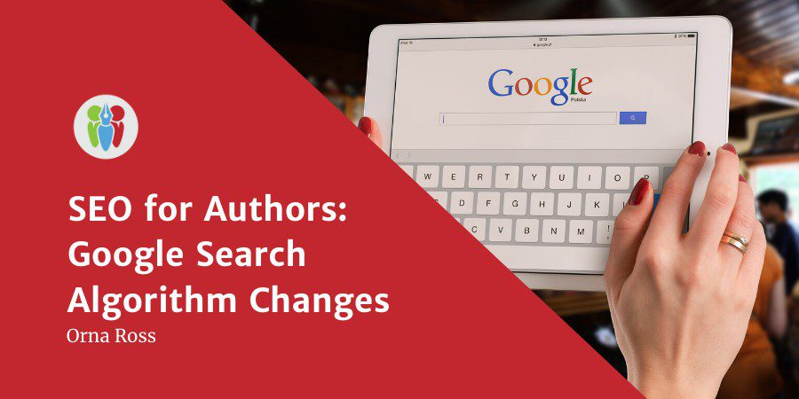 SEO For Authors: Google Search Algorithm Changes