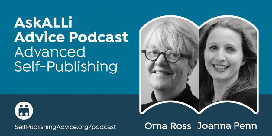 How To Be Creative For The Long Term, With Orna Ross And Joanna Penn: Advanced Self-Publishing Podcast