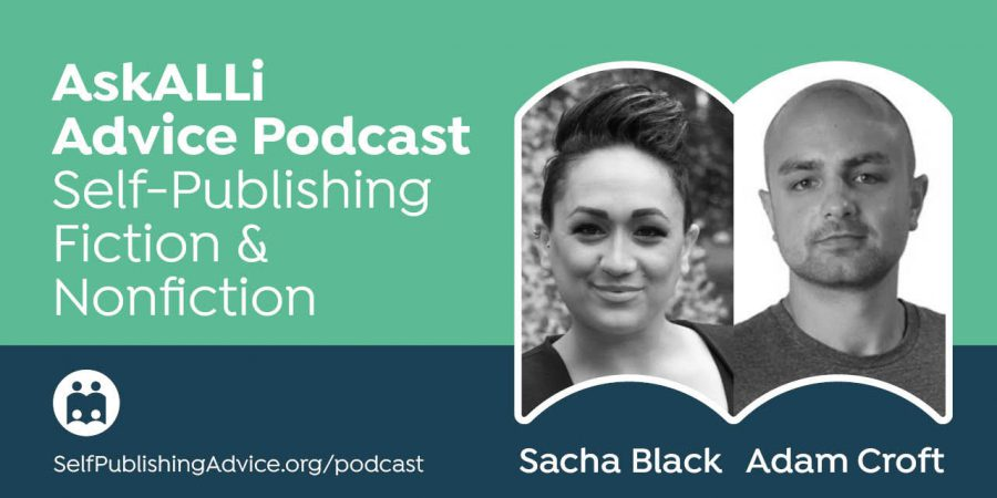 How Do You Sell Audiobooks Across All Platforms? With Sacha Black And Adam Croft: Self-Publishing Fiction & Nonfiction Podcast