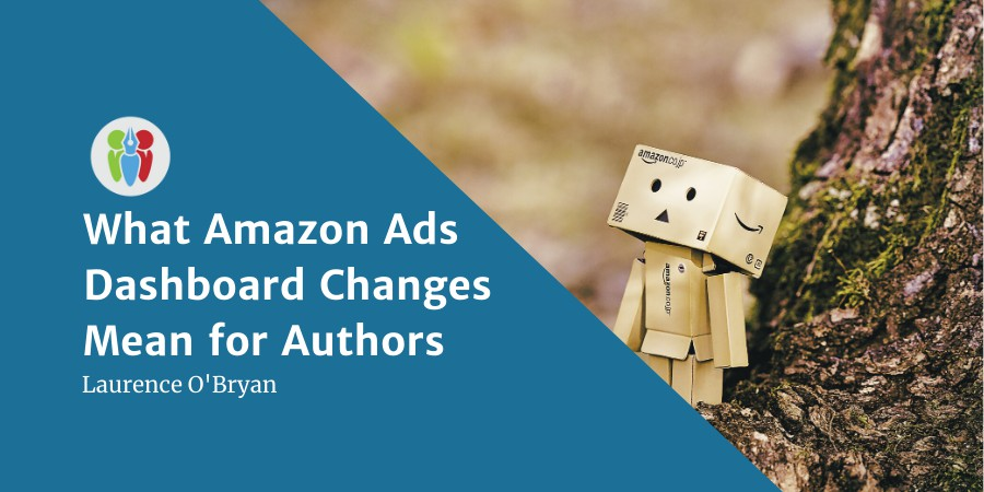 What Amazon Ads Dashboard Changes Mean For Authors