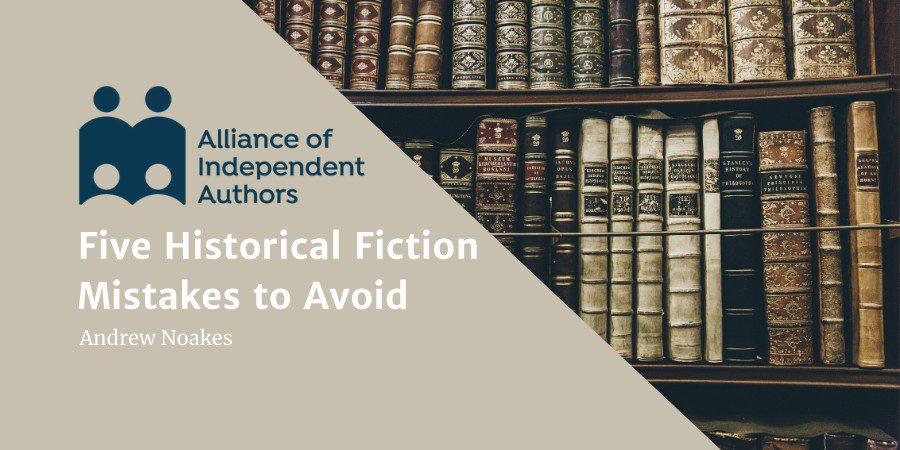 Five Historical Fiction Mistakes To Avoid