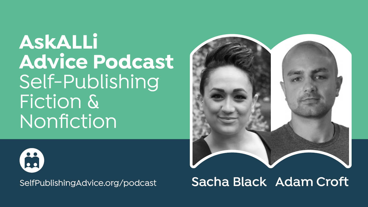 Building A Sustainable Business With Multiple Streams Of Income With Sacha Black And Adam Croft: Self-Publishing Fiction & Nonfiction Podcast
