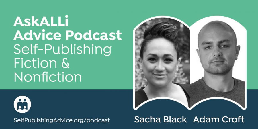 How To Do Successful Book Launches, With Sacha Black And Adam Croft: Self-Publishing Fiction & Nonfiction Podcast