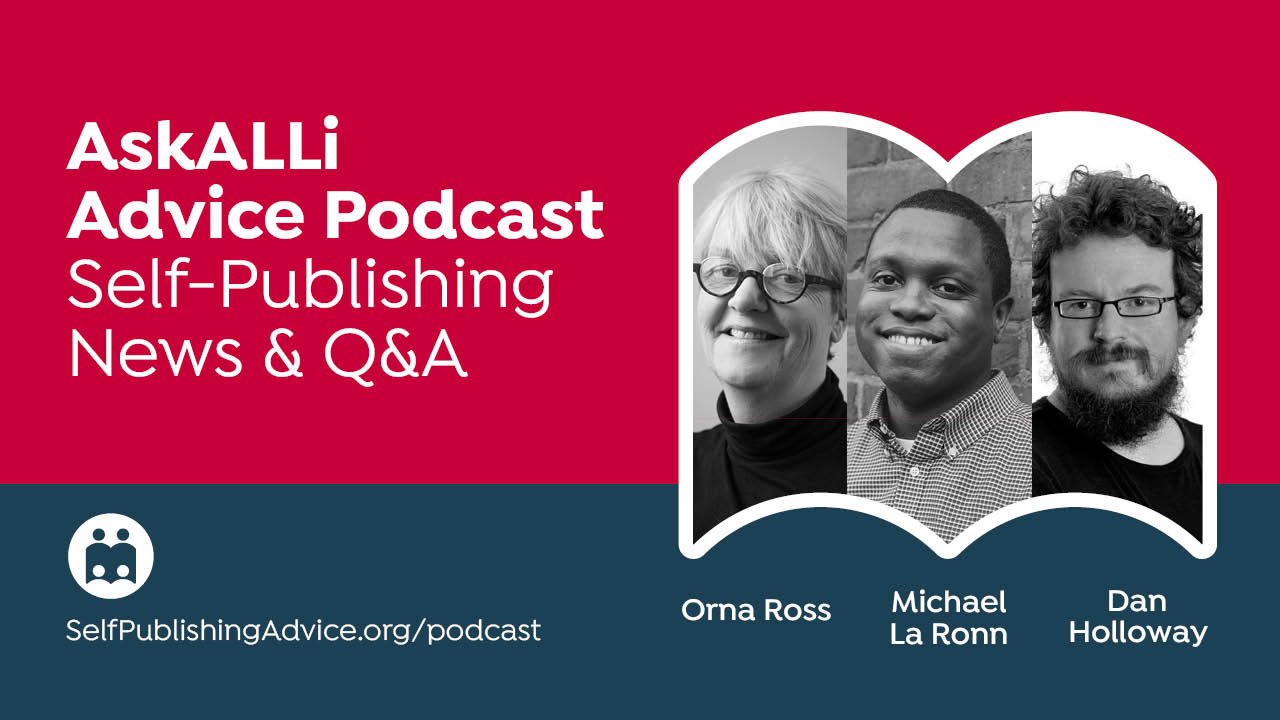 What Can ALLi Members Do To Prepare For Coronavirus? Other Questions Answered By Orna Ross And Michael La Ronn; Plus, News With Daniel Holloway: Member Q&A & Self-Publishing News Podcast