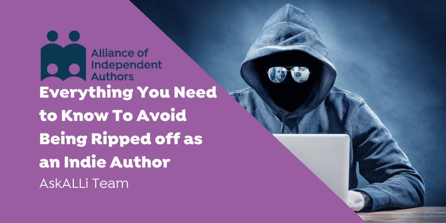 Everything You Need To Know To Avoid Being Ripped Off As An Indie Author