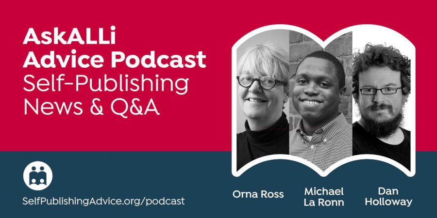 What If A Hybrid Publisher Wants To Charge Me A Ton Of Money? Other Questions Answered By Sacha Black And Michael La Ronn; Plus, News With Dan Holloway: Member Q&A & Self-Publishing News Podcast
