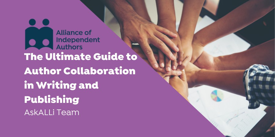The Ultimate Guide To Author Collaboration In Writing And Publishing