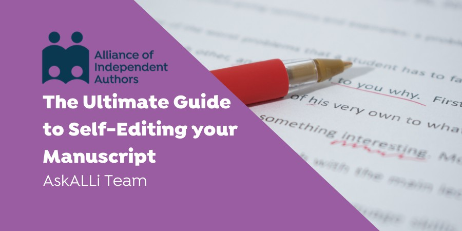The Ultimate Guide To Self-Editing Your Manuscript