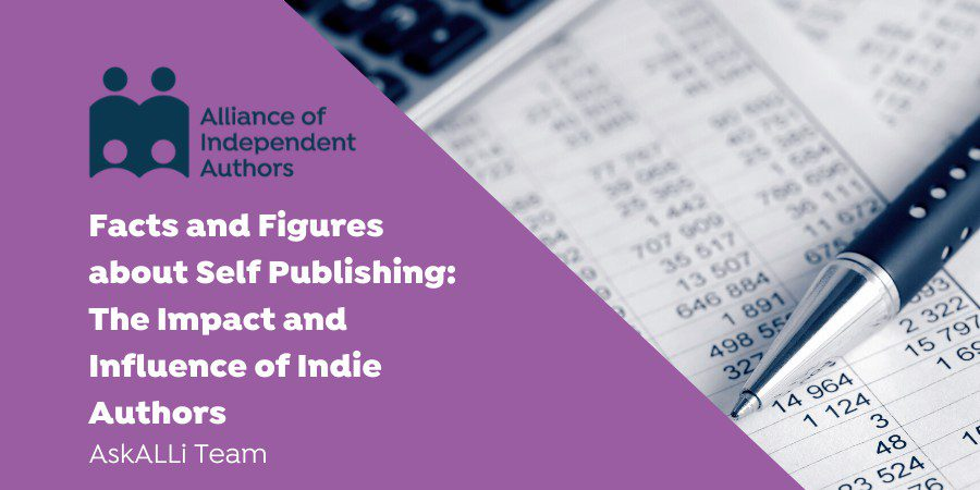 Facts And Figures About Self Publishing: The Impact And Influence Of Indie Authors