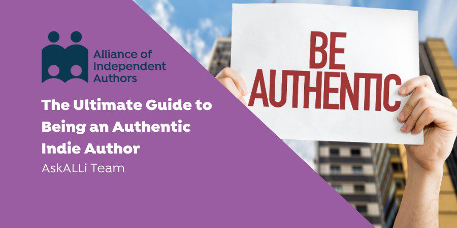 The Ultimate Guide To Authenticity For Indie Authors