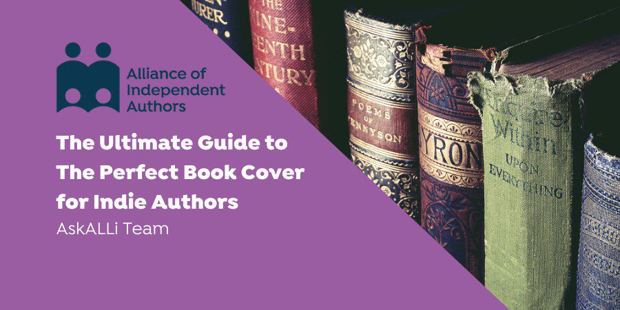The Ultimate Guide To The Perfect Book Cover For Indie Authors