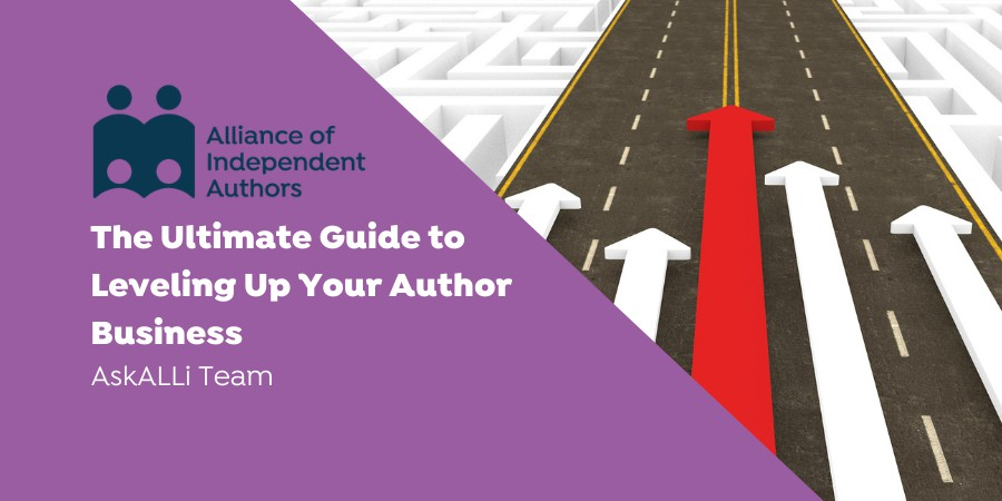The Ultimate Guide To Leveling Up Your Author Business