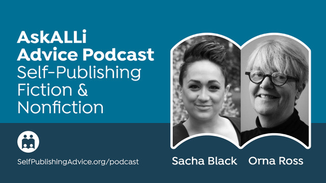 Advice From SelfPubCon And Amazon UK's Storyteller Award, With Sacha Black And Orna Ross: Self-Publishing Fiction & Nonfiction Podcast