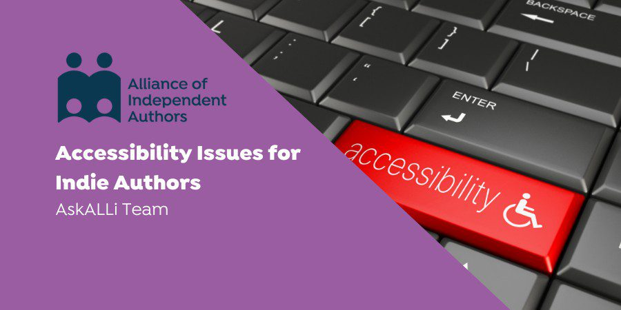 A Quick Guide To Accessibility Issues For Indie Authors