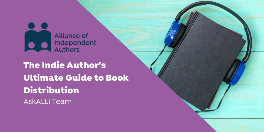 The Indie Author's Ultimate Guide To Book Distribution