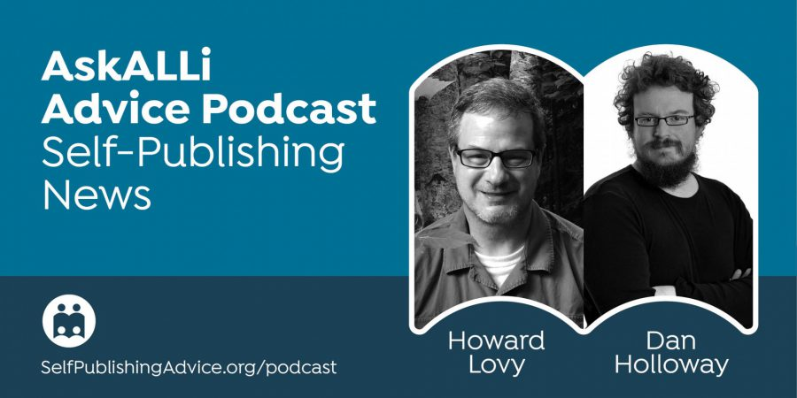 Getting Indies In Local Bookstores, ALL About AI, And How Audio Is Transforming Publishing: Self-Publishing News Podcast With Dan Holloway And Howard Lovy