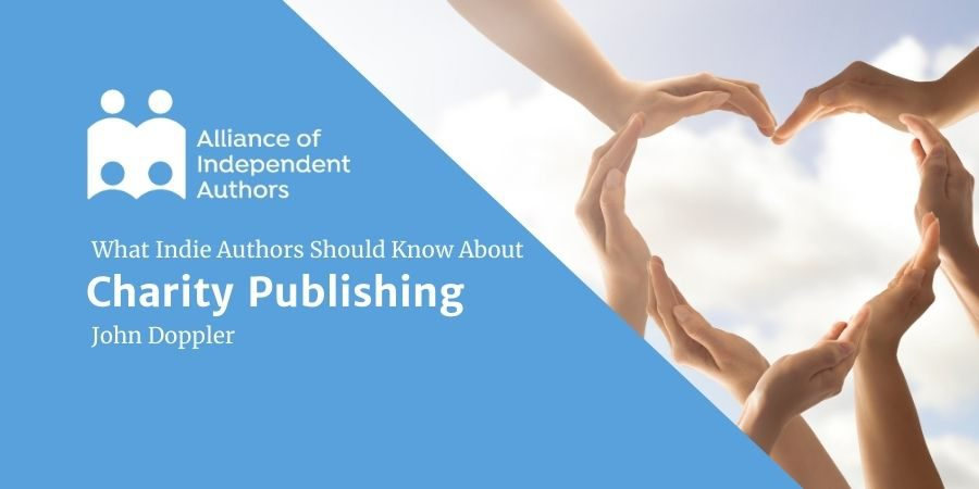 Charity Publishing: What Indie Authors Should Know