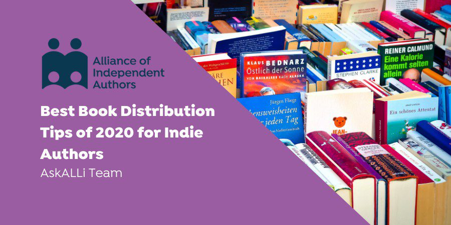 Best Book Distribution Tips Of 2020 For Indie Authors