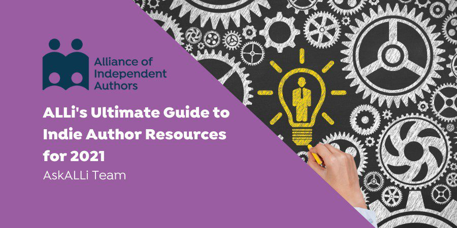 ALLi's Ultimate Guide To Indie Author Resources For 2021