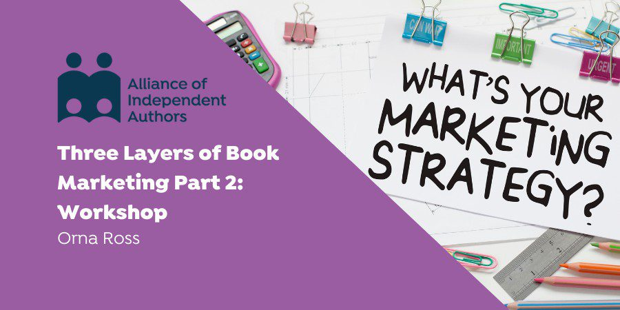 Three Layers Of Book Marketing Part 2: Workshop With Orna Ross