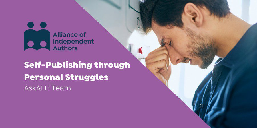 Self-Publishing Through Personal Struggles