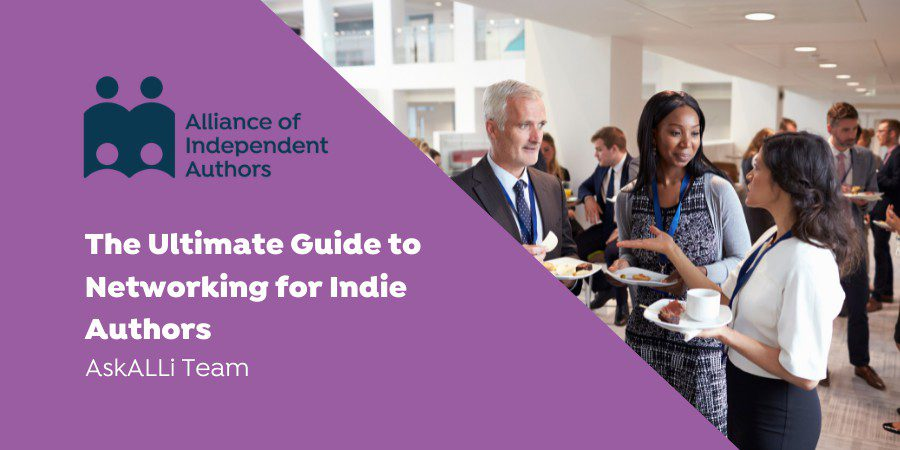 The Ultimate Guide To Networking For Indie Authors
