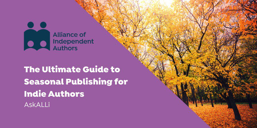 The Ultimate Guide To Seasonal Publishing For Indie Authors