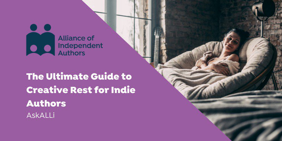 The Ultimate Guide To Creative Rest For Indie Authors