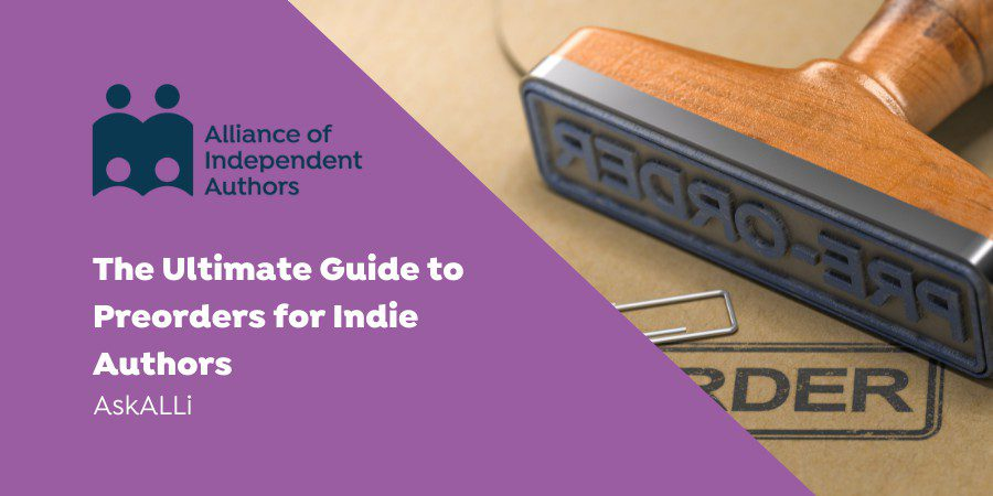 The Ultimate Guide To Pre-orders For Indie Authors
