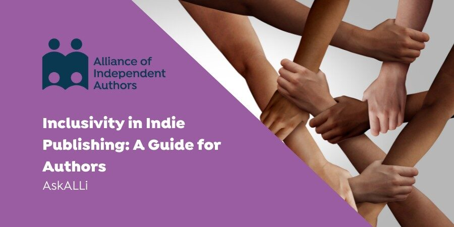 Inclusivity In Indie Publishing: A Guide For Authors
