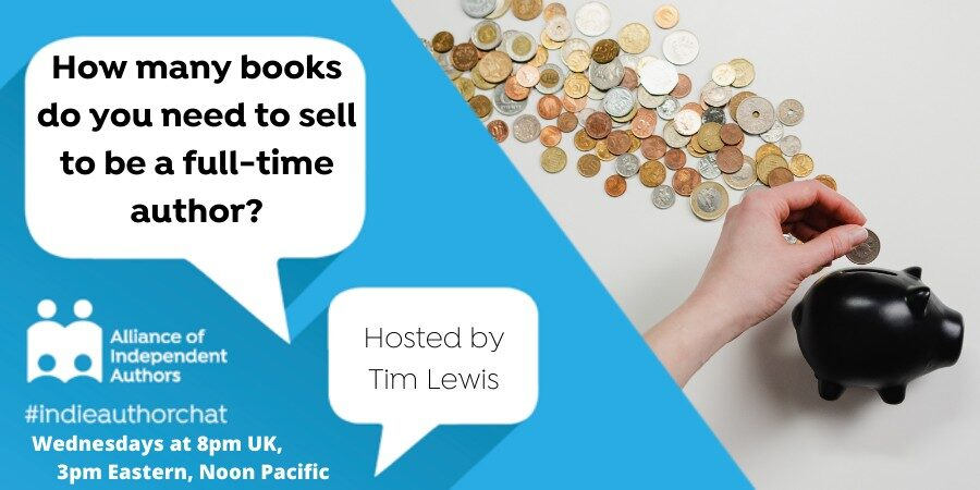 TwitterChat: How Many Books Do You Need To Sell To Be A Full-time Author?