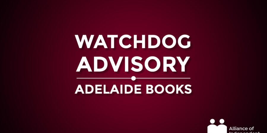 Watchdog Advisory For Adelaide Books