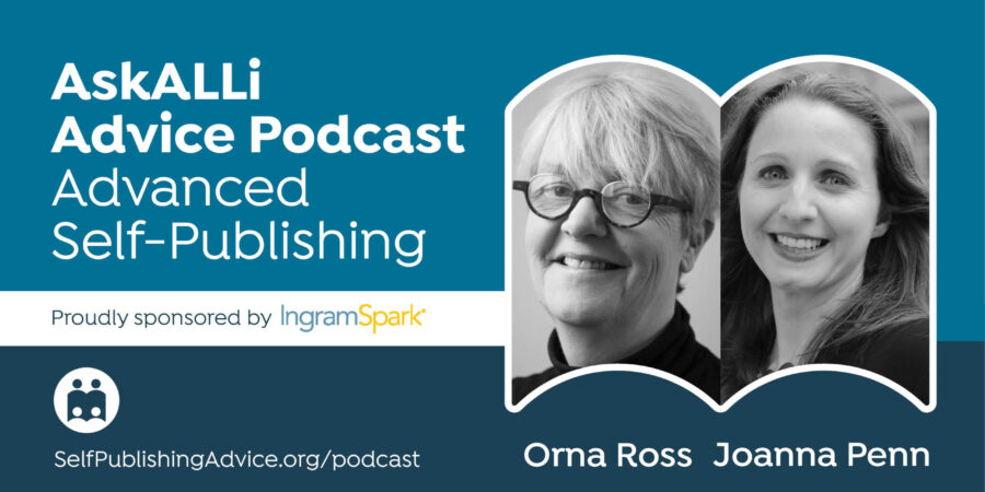 Focus On Your Strengths As An Indie Author To Beat 'Comparison-itis:' Advanced Self-Publishing Podcast With Orna Ross And Joanna Penn